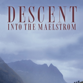 Descent into the Maelstrom
