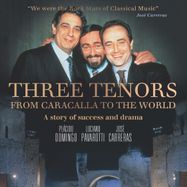 Three Tenors – From Caracalla to the World