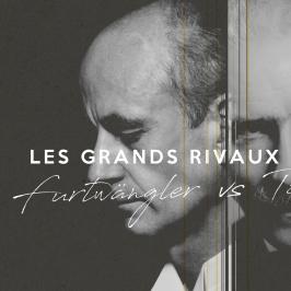 Rivalry in Music - Furtwängler vs. Toscanini