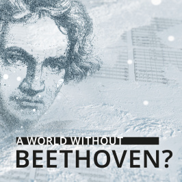 A World without Beethoven